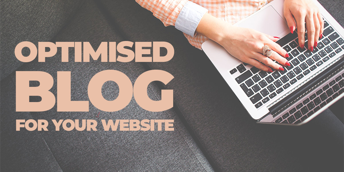 Optimised blog for your website