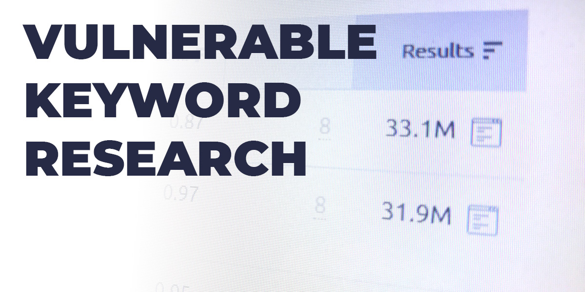 Vulnerable Keyword Research